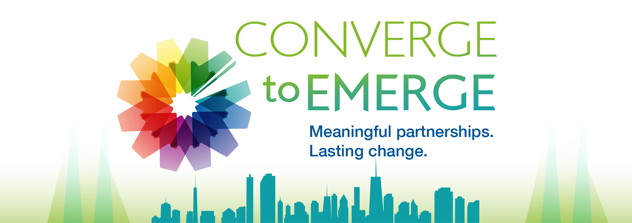Converge to Emerge: Meaningful partnerships. Lasting change (w/ rainbow graphic)
